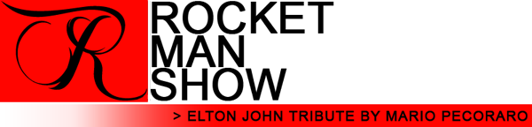 Rocket Man Show - ELTON JOHN TRIBUTE BY MARIO PECORARO